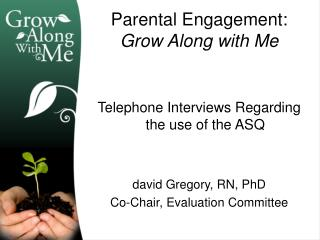 Parental Engagement:  Grow Along with Me