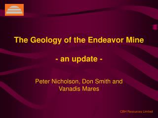 The Geology of the Endeavor Mine - an update -