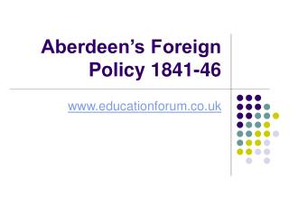 Aberdeen's Foreign Policy 1841-46