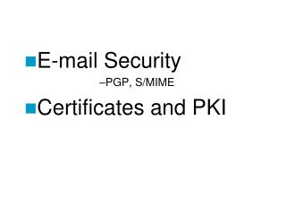 E-mail  Security PGP, S/MIME Certificates and PKI