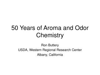 50 Years of Aroma and Odor Chemistry