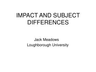 IMPACT AND SUBJECT DIFFERENCES