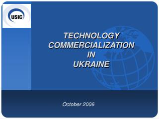 TECHNOLOGY COMMERCIALIZATION  IN  UKRAINE
