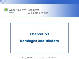 Chapter 53 Bandages and Binders
