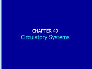 CHAPTER 49 Circulatory Systems