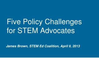 Five Policy Challenges for STEM Advocates