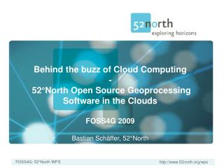 Behind the buzz of Cloud Computing -   52°North Open Source Geoprocessing Software in the Clouds