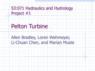 53:071 Hydraulics and Hydrology Project #1 Pelton Turbine
