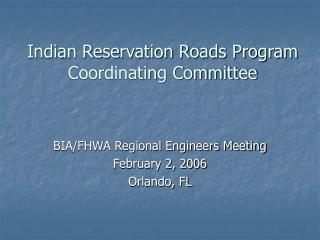 Indian Reservation Roads Program  Coordinating Committee
