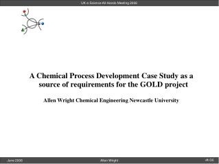 A Chemical Process Development Case Study as a source of requirements for the GOLD project