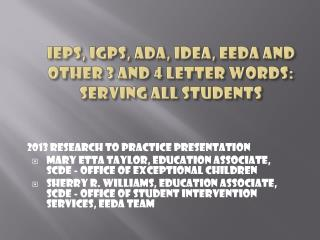 IEPs, IGPs, ADA, IDEA, EEDA and other 3 and 4 Letter Words:   Serving all students