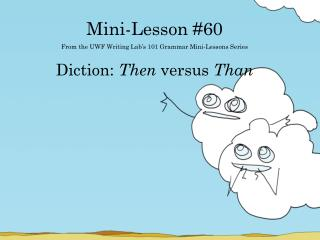 Mini-Lesson #60 From the UWF Writing Lab's 101 Grammar Mini-Lessons Series