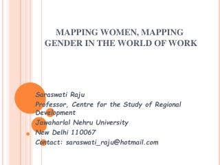 MAPPING WOMEN, MAPPING     	GENDER IN THE WORLD OF WORK