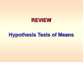 REVIEW Hypothesis Tests of Means