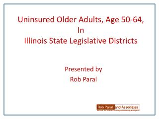 Uninsured Older Adults, Age 50-64, In Illinois State Legislative Districts