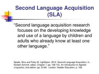 Second Language Acquisition (SLA)