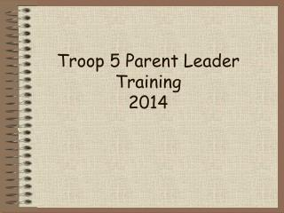 Troop 5 Parent Leader Training 2014