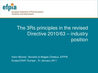 The 3Rs principles in the revised Directive 2010/63 – industry position