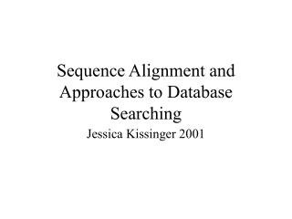 Sequence Alignment and Approaches to Database Searching