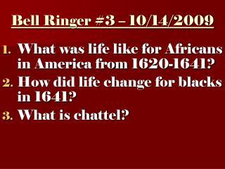 Bell Ringer #3 – 10/14/2009
