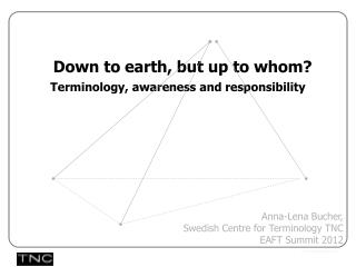 Down to earth, but up to whom? Terminology, awareness and responsibility