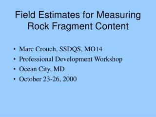 Field Estimates for Measuring Rock Fragment Content