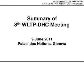 Summary of 8 th  WLTP-DHC Meeting