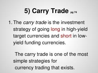 5) Carry Trade  pg 74