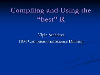"Compiling and Using the ""best"" R"