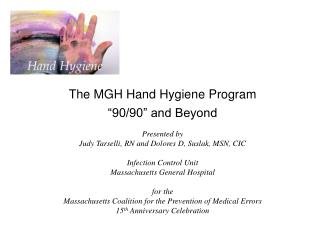 "The MGH Hand Hygiene Program ""90/90"" and Beyond"
