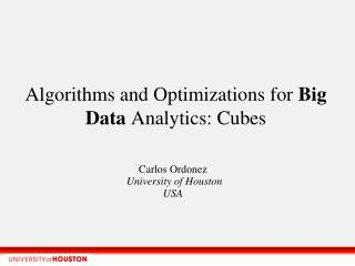 Algorithms and Optimizations for  Big Data  Analytics: Cubes