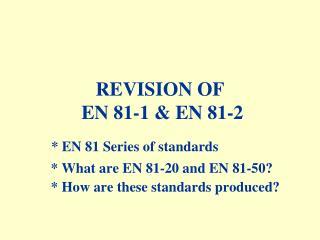 REVISION OF  EN81-1 & EN81-2