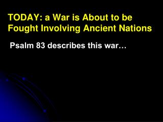 TODAY: a War is About to be Fought Involving Ancient Nations