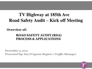 December 5, 2011 Presented by: Sue D'Agnese Region 1 Traffic Manager