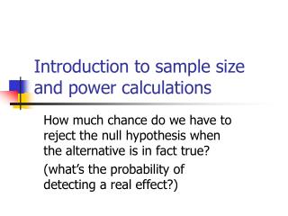 Introduction to sample size and power calculations