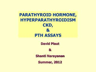 PARATHYROID HORMONE, HYPERPARATHYROIDISM CKD, & PTH ASSAYS