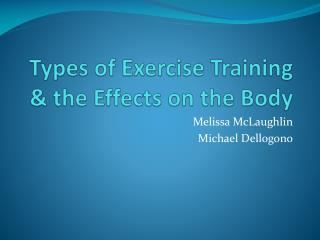 Types of Exercise Training & the Effects on the Body