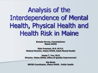 Analysis of the Interdependence of Mental Health, Physical Health and Health Risk in Maine