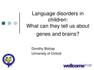 Language disorders in children: What can they tell us about genes and brains?
