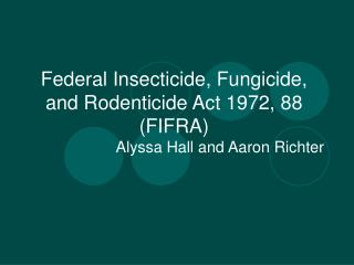 Federal Insecticide, Fungicide, and Rodenticide Act 1972, 88 (FIFRA)