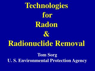 Technologies  for  Radon  & Radionuclide Removal