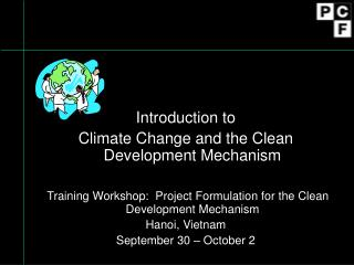 Introduction to  Climate Change and the Clean Development Mechanism