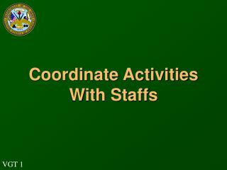 Coordinate Activities With Staffs
