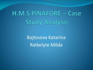H.M.S PINAFORE – Case Study Analysis