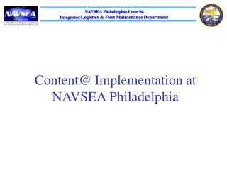 Content@ Implementation at NAVSEA Philadelphia