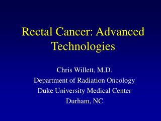 Rectal Cancer: Advanced Technologies