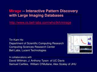 Tin Kam Ho Department of Scientific Computing Research Computing Sciences Research Center