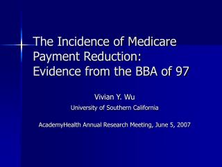 The Incidence of Medicare Payment Reduction: Evidence from the BBA of 97