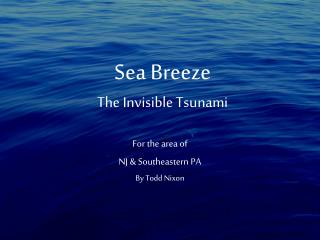 Sea Breeze The Invisible Tsunami