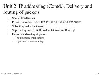 Unit 2: IP addressing (Contd.). Delivery and routing of packets
